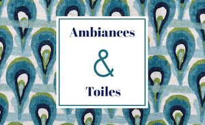Ambiances & Toiles